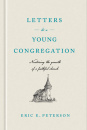 Letters to a Young Congregation: Nurturing the Growth of a Faithful Church