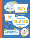 Pray by Number: A Doodle & Draw Prayer Primer for Kids
