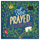 She Prayed: 12 Stories of Extraordinary Women of Faith Who Changed the World