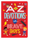 A to Z Devotions For Brave Boys