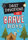 Daily Devotions For Brave Boys (Ages 8-10)