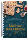 Christmas Delights: A Faith-Filled, Family Favorite Holiday Cookbook