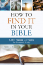 How to Find It in Your Bible: 1,001 Themes and Topics for Personal Study