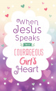 When Jesus Speaks to a Courageous Girl's Heart
