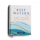 Deep Waters: Peaceful Encouragement for the Anxious Heart (Inspirational Journal)