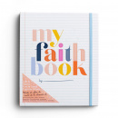 My Faith Book: Life is messy. God is Good. Capture it here.