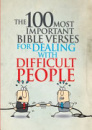 The 100 Most Important Bible Verses for Dealing with Difficult People