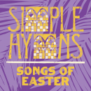 Simple Hymns: Songs Of Easter
