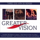 Greater Vision: 3CD Collection (30 Songs)