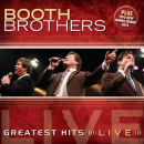 Greatest Hits Live - Booth Brothers
