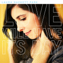 Love Will Have It's Day