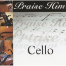 Praise Him: Cello