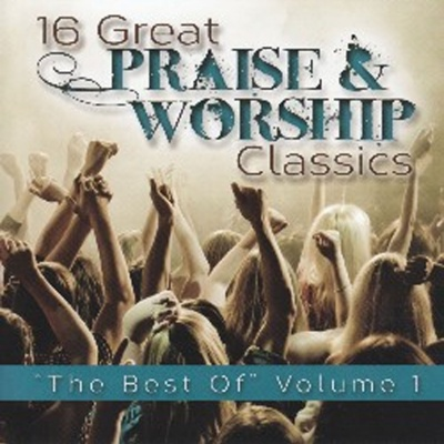 16 Great Praise & Worship: The Best of Vol. 1