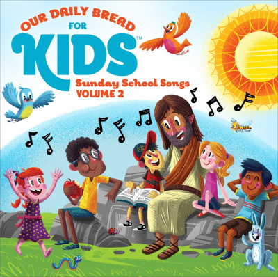 Our Daily Bread for Kids: Sunday School Songs Vol. 2