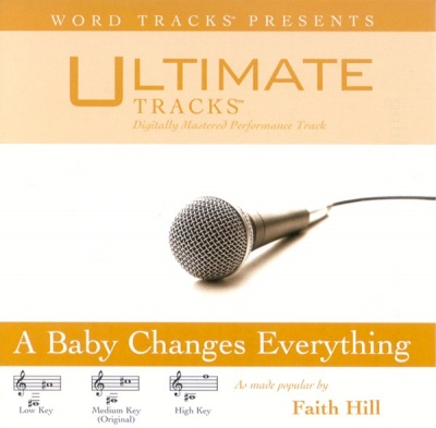 A Baby Changes Everything (Ampb: Faith Hill)
