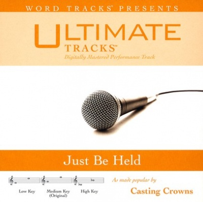 Just Be Held (Ampb: Casting Crowns)