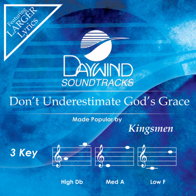 Don't Underestimate God's Grace