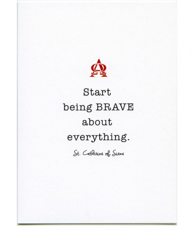Start Being Brave About Everything, St. Catherine of Siena, Encouragement Card