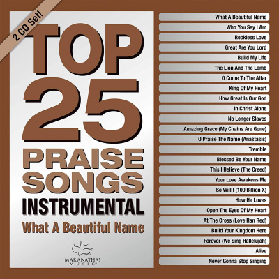 Top 25 Praise Songs: Instrumental-What A Beautiful Name