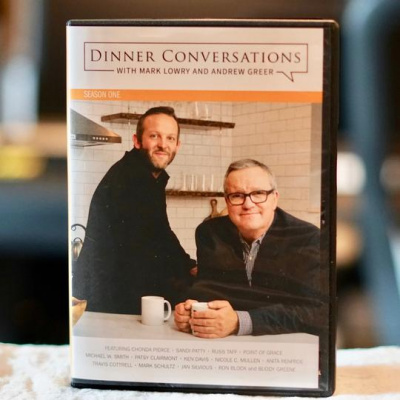 Dinner Conversations with Mark Lowry & Andrew Greer (Season One)