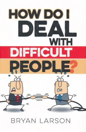 How Do I Deal with Difficult People?