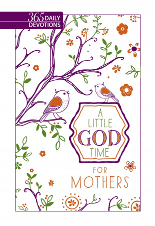 A Little God Time For Mothers: 365 Daily Devotions (Faux Leather Gift Edition)