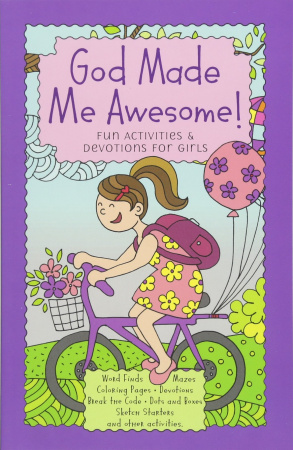 God Made Me Awesome!: Fun Activities & Devotions for Girls