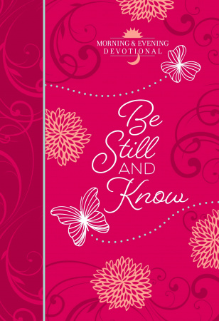 Be Still and Know (Morning & Evening Devotional)