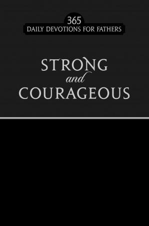 Strong & Courageous: 365 Daily Devotions for Fathers (Black)