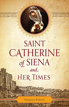Saint Catherine Of Siena & Her Times
