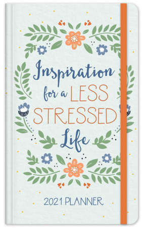 Inspiration for a Less Stressed Life: 2021 Planner