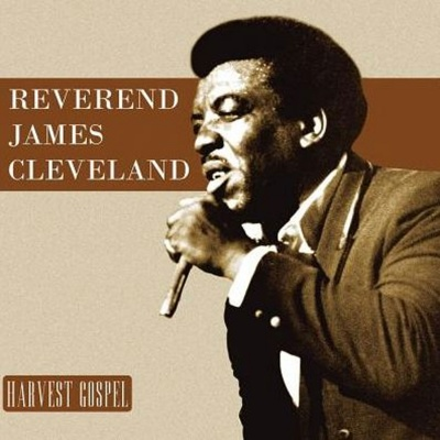 Harvest Gospel: Reverend James Cleveland