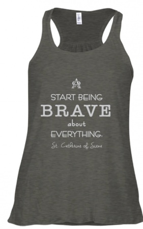 Start Being Brave About Everything, St. Catherine of Siena, Tank (Medium)