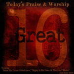 16 Great: Today's Praise & Worship