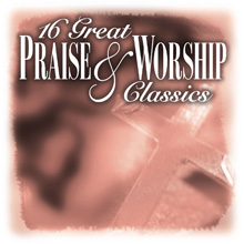 16 Great Praise & Worship Classics, Vol. 8