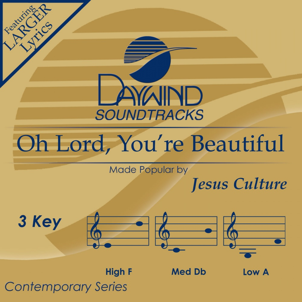 Oh Lord, You're Beautiful - Jesus Culture (Christian