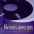 16 Great Southern Gospel Hits, Vol. 1 image