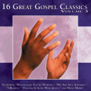 16 Great Gospel Classics, Vol. 3