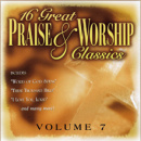16 Great Praise and Worship Classics, Vol. 7