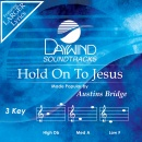 Hold On To Jesus