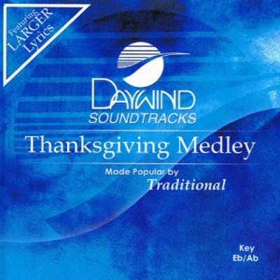 Thanksgiving Medley (Come, Ye Thankful People, Come, We Gather Together, Let Us Break Bread Together)