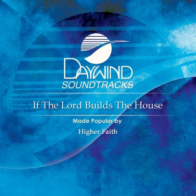 If The Lord Builds The House