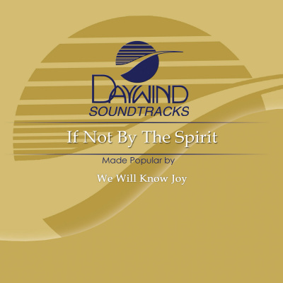 If Not By The Spirit