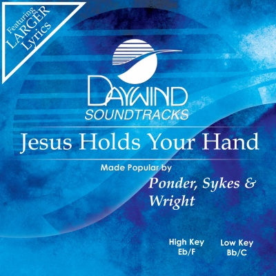 Jesus Holds Your Hand