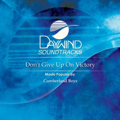 Don't GIve Up On Victory